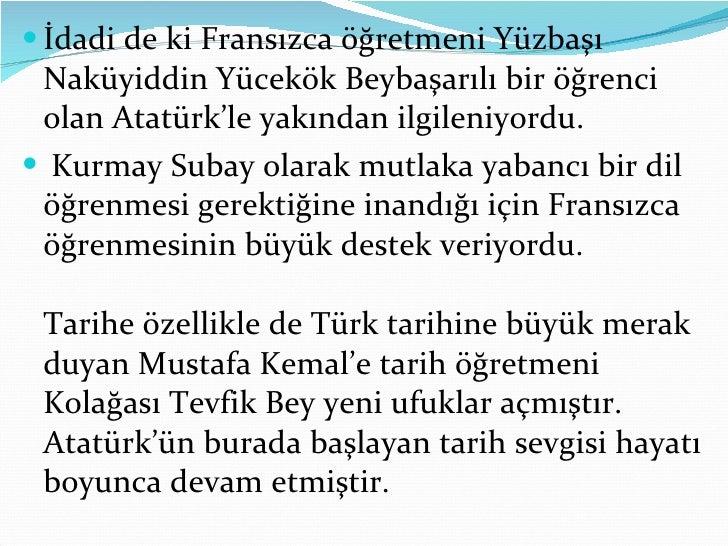 <ul><li>İdadi de ki Fransızca öğretmeni Yüzbaşı Naküyiddin Yücekök Beybaşarılı bir öğrenci olan Atatürk'le yakından ilgile...