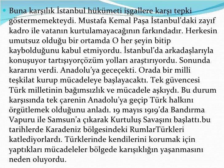 <ul><li>Buna karşılık İstanbul hükümeti işgallere karşı tepki göstermemekteydi. Mustafa Kemal Paşa İstanbul'daki zayıf kad...