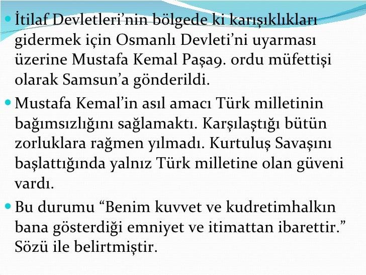 <ul><li>İtilaf Devletleri'nin bölgede ki karışıklıkları gidermek için Osmanlı Devleti'ni uyarması üzerine Mustafa Kemal Pa...