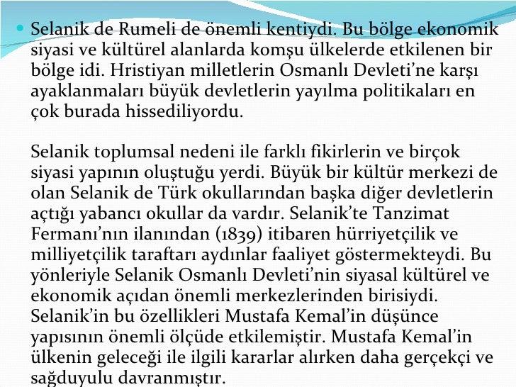 <ul><li>Selanik de Rumeli de önemli kentiydi. Bu bölge ekonomik siyasi ve kültürel alanlarda komşu ülkelerde etkilenen bir...