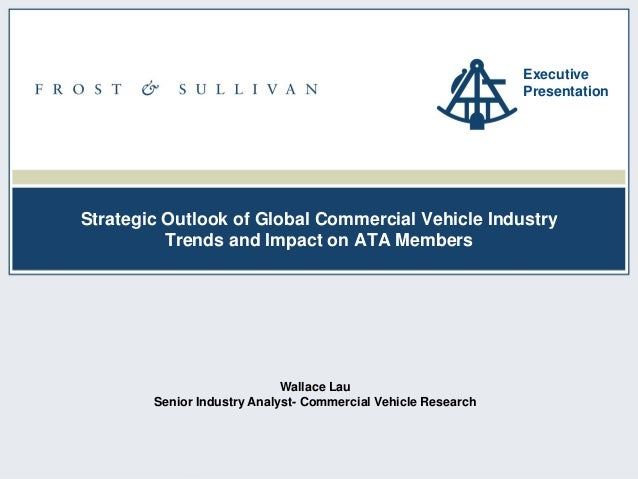 1ND32-18 Strategic Outlook of Global Commercial Vehicle Industry Trends and Impact on ATA Members Executive Presentation W...