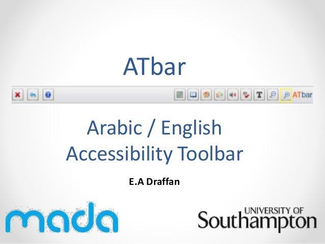 ATbar  Arabic / English  Accessibility Toolbar  E.A Draffan