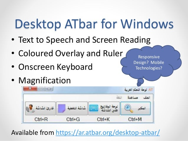 Desktop ATbar for Windows  • Text to Speech and Screen Reading  • Coloured Overlay and Ruler  Responsive  • Onscreen Keybo...
