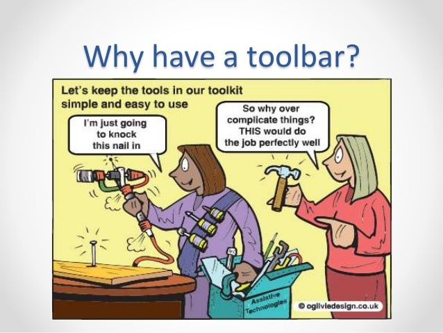 Why have a toolbar?