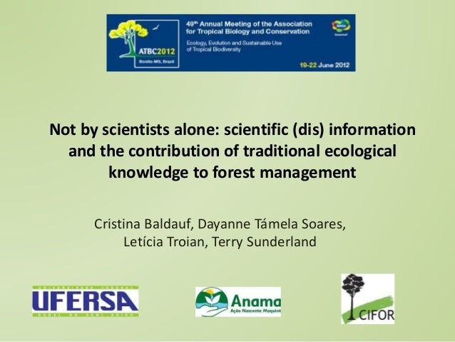 Cristina Baldauf, Dayanne Támela Soares, Letícia Troian, Terry Sunderland Not by scientists alone: scientific (dis) inform...