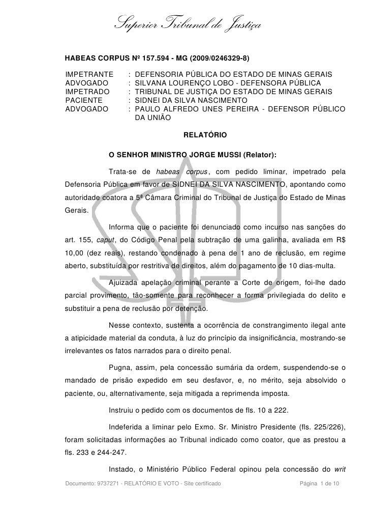 Superior Tribunal de Justiça HABEAS CORPUS Nº 157.594 - MG (2009/0246329-8)  IMPETRANTE            :   DEFENSORIA PÚBLICA ...