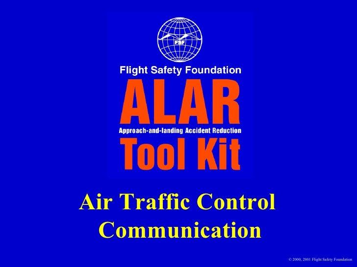 Air Traffic Control  Communication © 2000, 2001 Flight Safety Foundation