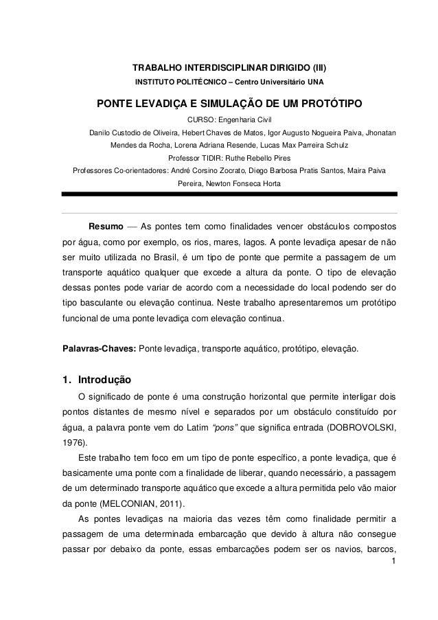 1  TRABALHO INTERDISCIPLINAR DIRIGIDO (III)  INSTITUTO POLITÉCNICO – Centro Universitário UNA  PONTE LEVADIÇA E SIMULAÇÃO ...