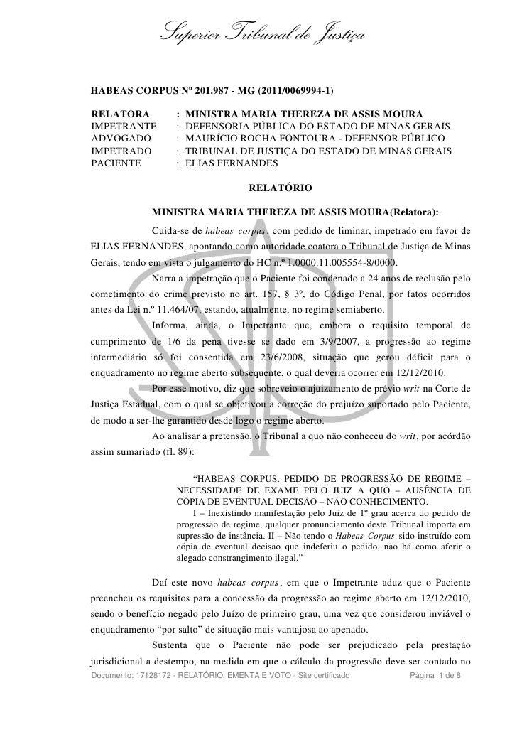 Superior Tribunal de JustiçaHABEAS CORPUS Nº 201.987 - MG (2011/0069994-1)RELATORA             :   MINISTRA MARIA THEREZA ...