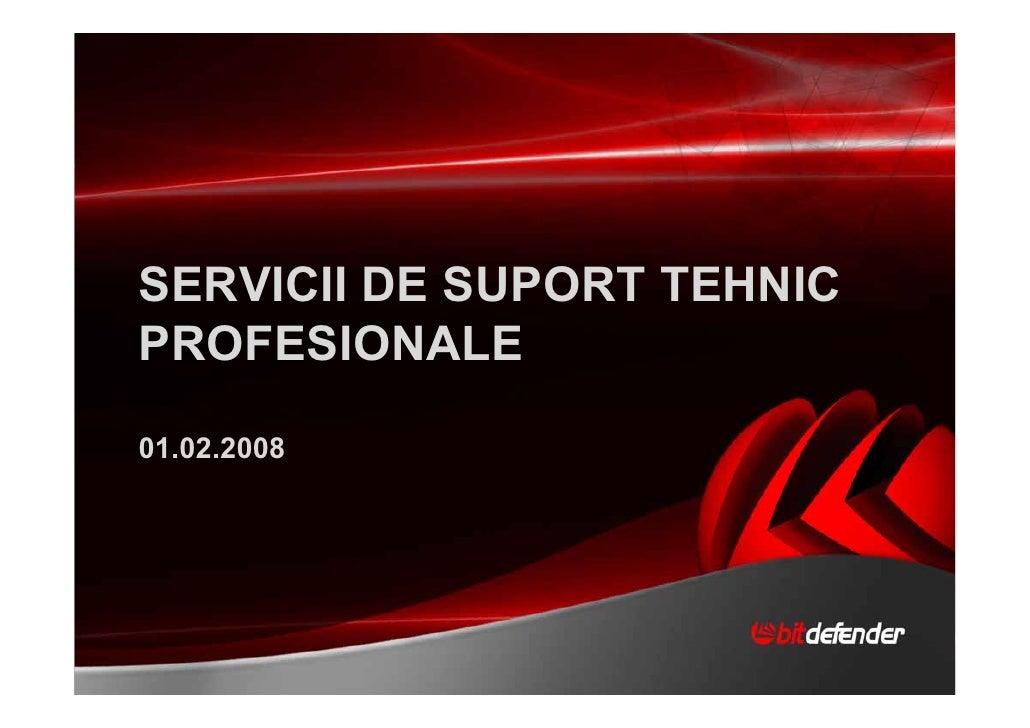 SERVICII DE SUPORT TEHNICPROFESIONALE01.02.2008