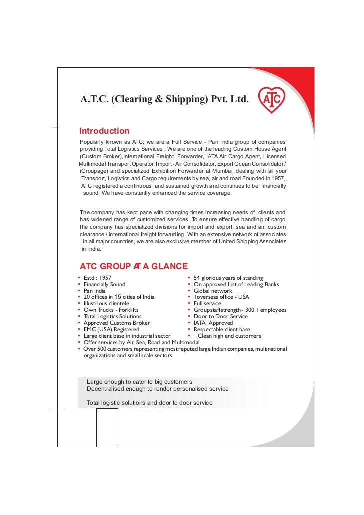 A.T.C. (Clearing & Shipping) Pvt. Ltd.IntroductionPopularly known as ATC; we are a Full Service - Pan India group of compa...