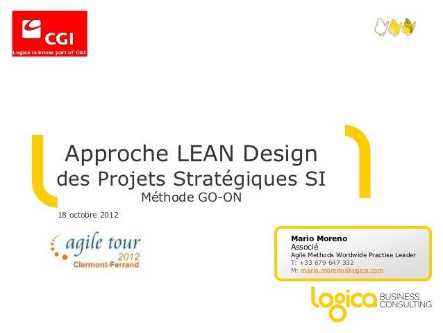 Logica is know part of CGI                  Approche LEAN Design               des Projets Stratégiques SI                ...