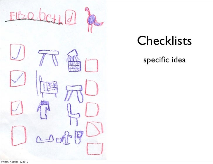 Checklists                            specific idea     Friday, August 13, 2010