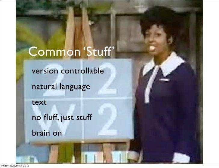 Common 'Stuff'                           version controllable                           natural language                  ...