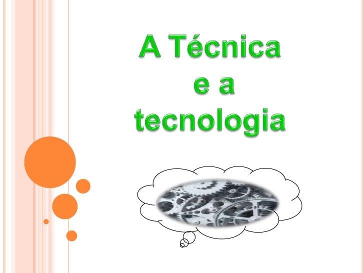 A Técnica; A Tecnologia; A Revolução Industrial; Bibliografia; Realização do trabalho.