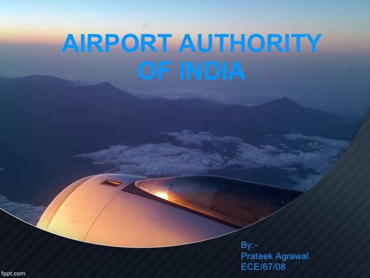 AIRPORT AUTHORITY OF INDIA By:- Prateek Agrawal ECE/67/08
