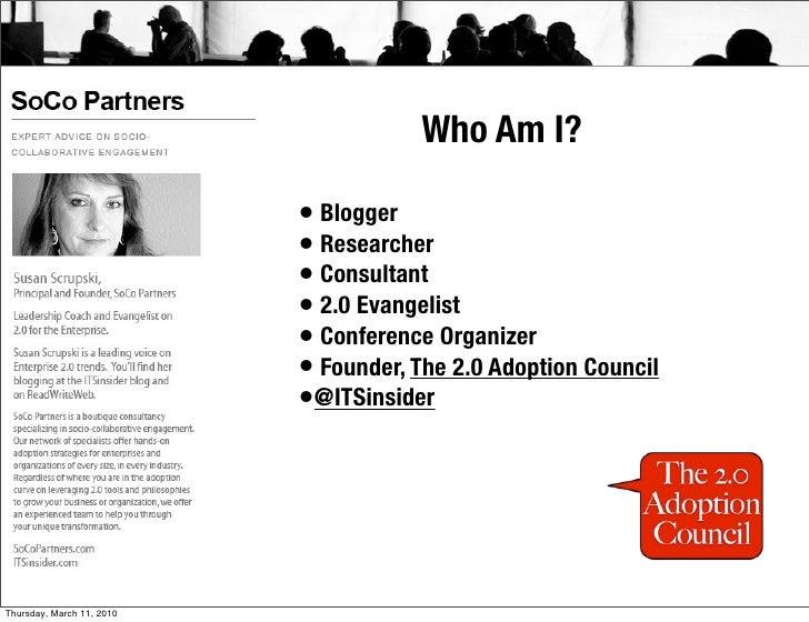Who Am I?                             • Blogger                            • Researcher                            • Consu...