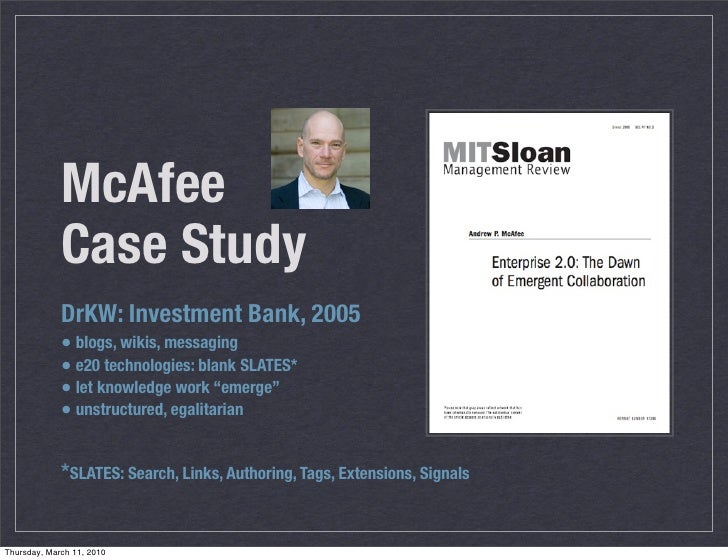 McAfee              Case Study              DrKW: Investment Bank, 2005              • blogs, wikis, messaging            ...