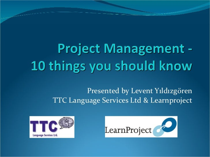 Presented by Levent Y ı ld ı zg ö ren TTC Language Services Ltd & Learnproject