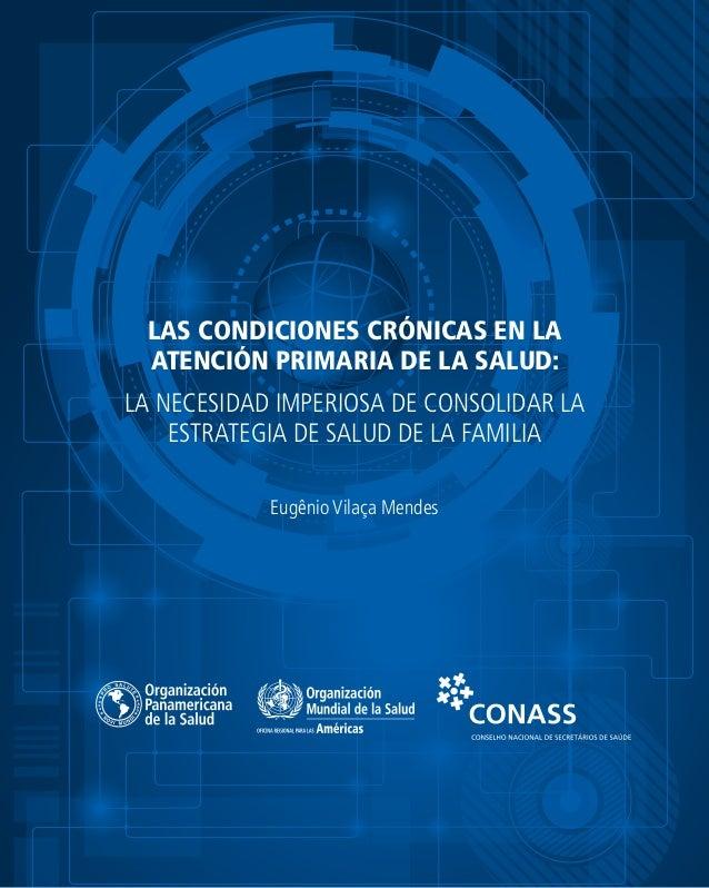 LAS CONDICIONES CRÓNICAS EN LA ATENCIÓN PRIMARIA DE LA SALUD: LA NECESIDAD IMPERIOSA DE CONSOLIDAR LA ESTRATEGIA DE SALUD ...