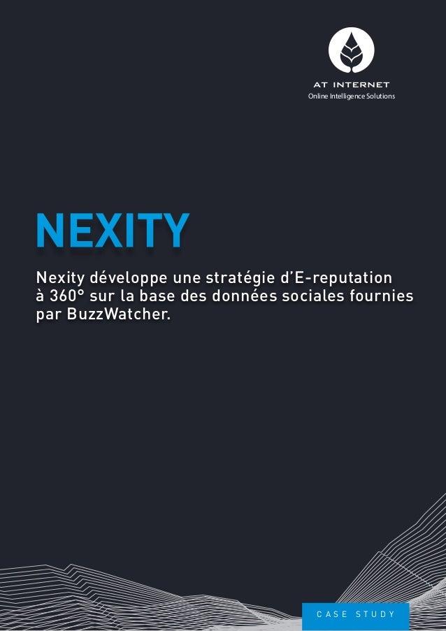 Online Intelligence Solutions  NEXITY Nexity développe une stratégie d'E-reputation à360° sur la base des données sociale...