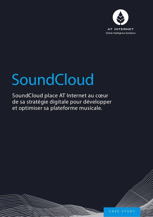 SoundCloud place AT Internet au cœur de sa stratégie digitale pour développer et optimiser sa plateforme musicale. SoundCl...