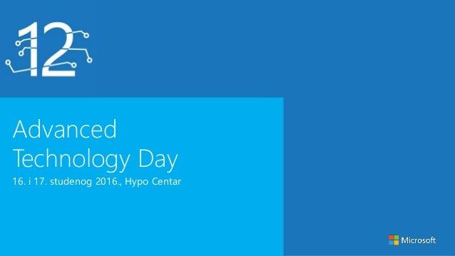 Advanced Technology Day 16. i 17. studenog 2016., Hypo Centar