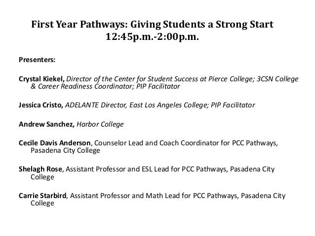 First Year Pathways: Giving Students a Strong Start                  12:45p.m.-2:00p.m.Presenters:Crystal Kiekel, Director...
