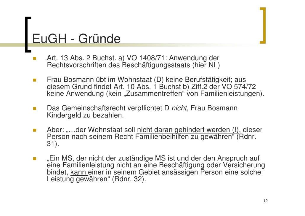 EuGH - Gründe  Art. 13 Abs. 2 Buchst. a) VO 1408/71: Anwendung der  Rechtsvorschriften des Beschäftigungsstaats (hier NL) ...