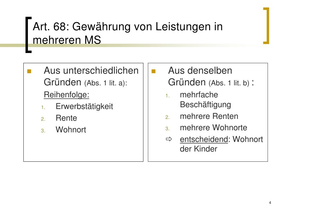 Art. 68: Gewährung von Leistungen inmehreren MS  Aus unterschiedlichen       Aus denselben  Gründen (Abs. 1 lit. a):    Gr...