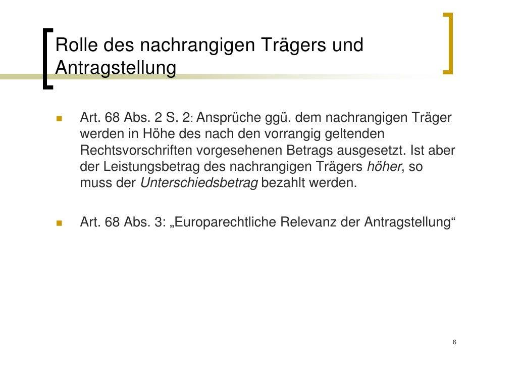 Rolle des nachrangigen Trägers undAntragstellung  Art. 68 Abs. 2 S. 2: Ansprüche ggü. dem nachrangigen Träger  werden in H...