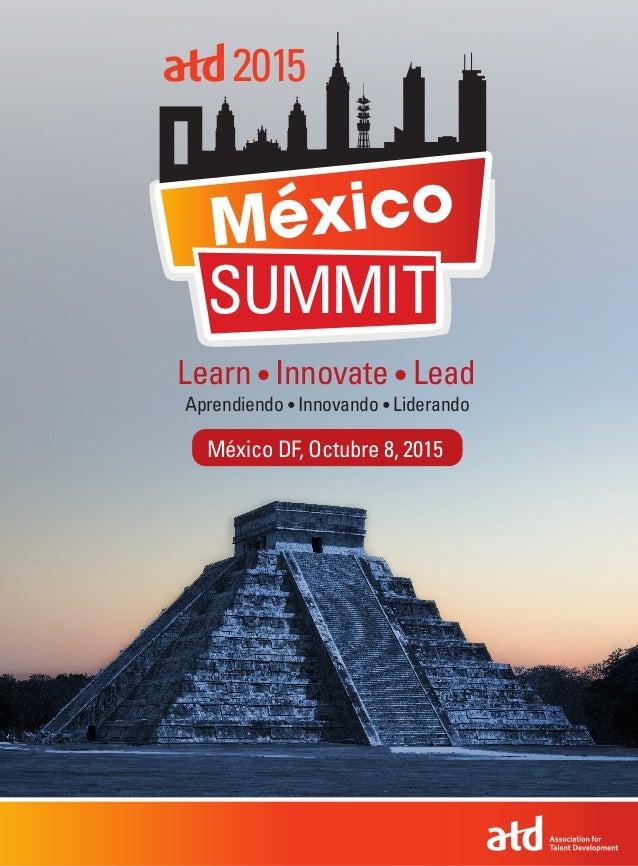 México DF, Octubre 8, 2015 México 2015 SUMMIT Learn • Innovate • Lead Aprendiendo • Innovando • Liderando