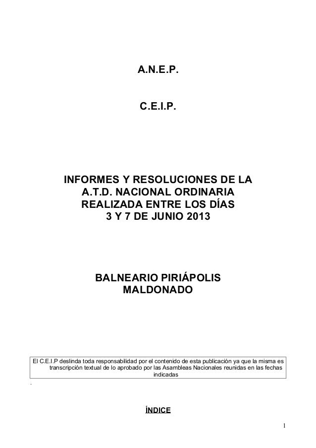 A.N.E.P. C.E.I.P.  INFORMES Y RESOLUCIONES DE LA A.T.D. NACIONAL ORDINARIA REALIZADA ENTRE LOS DÍAS 3 Y 7 DE JUNIO 2013  B...
