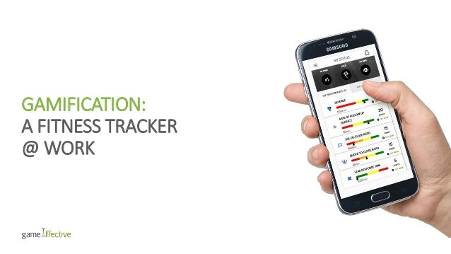 GAMIFICATION: A FITNESS TRACKER @ WORK