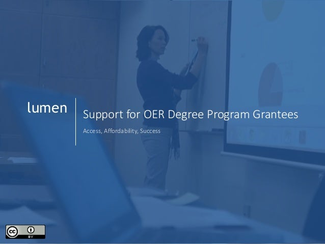 1 lumen Support for OER Degree Program Grantees Access, Affordability, Success