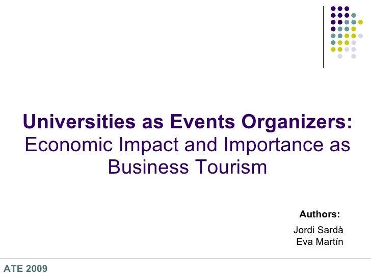 Universities as Events Organizers:  Economic Impact and Importance as Business Tourism Authors: Jordi Sardà  Eva Martín AT...