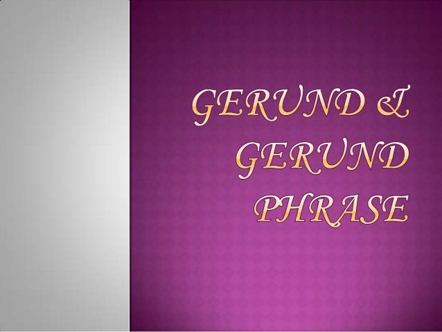   In Latin and English grammar, the gerund is a non-finite verb form that can function as a noun. The English gerund ends...