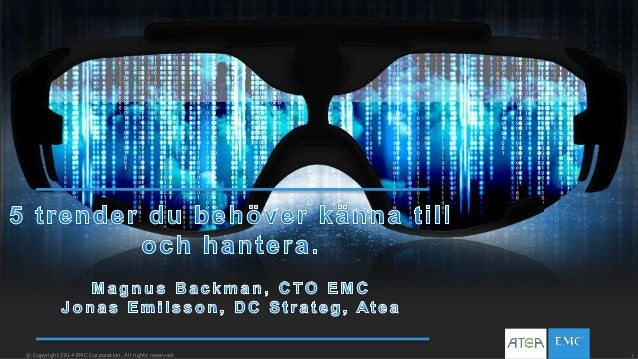 1© Copyright 2014 EMC Corporation. All rights reserved.© Copyright 2014 EMC Corporation. All rights reserved.