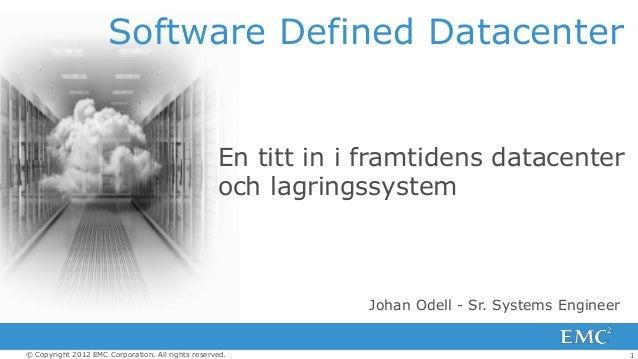 Software Defined Datacenter                                                   En titt in i framtidens datacenter          ...