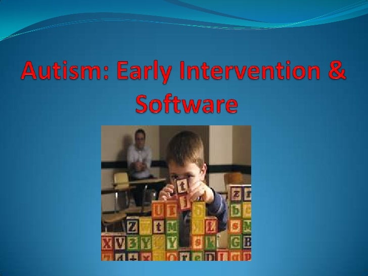 Autism: Early Intervention & Software<br />