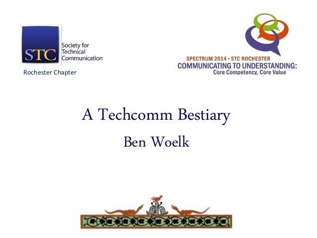 A Techcomm Bestiary  Ben Woelk  Rochester Chapter