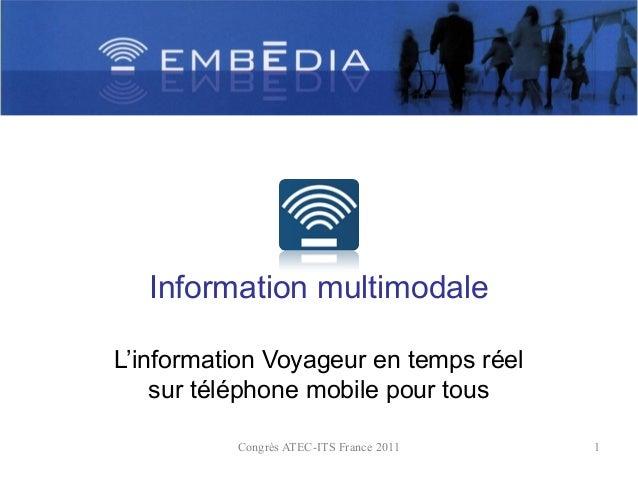 Information multimodaleL'information Voyageur en temps réel    sur téléphone mobile pour tous          Congrès ATEC-ITS Fr...