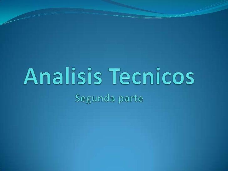 AnalisisTecnicosSegunda parte<br />