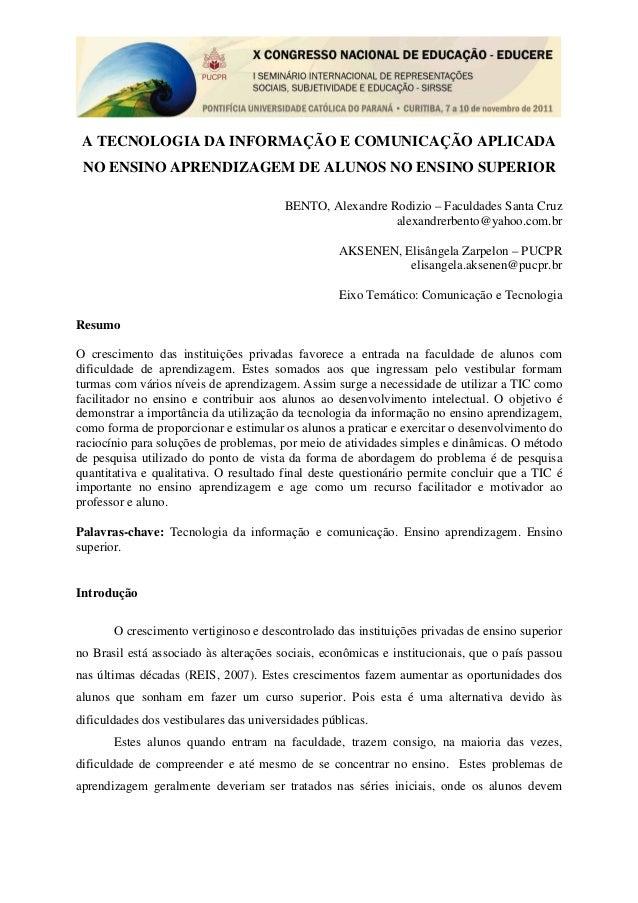 A TECNOLOGIA DA INFORMAÇÃO E COMUNICAÇÃO APLICADA NO ENSINO APRENDIZAGEM DE ALUNOS NO ENSINO SUPERIOR                     ...
