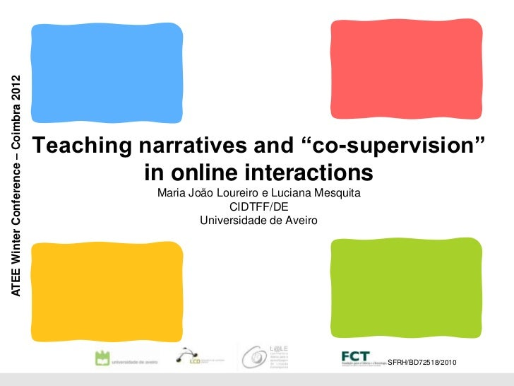"ATEE Winter Conference – Coimbra 2012                                        Teaching narratives and ""co-supervision""     ..."