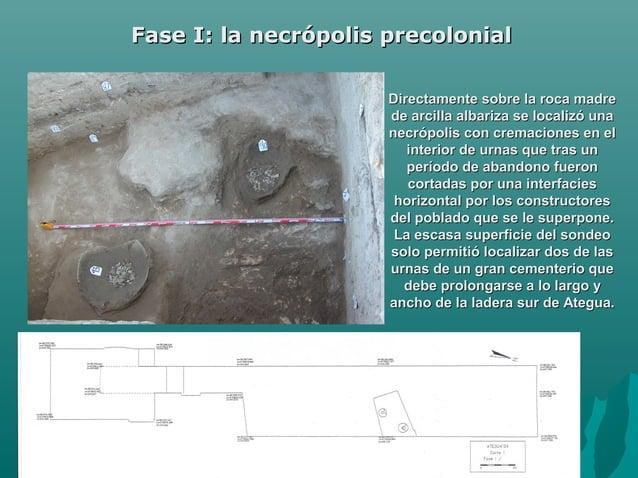 18Fase I: la necrópolis precolonialFase I: la necrópolis precolonialDirectamente sobre la roca madreDirectamente sobre la ...