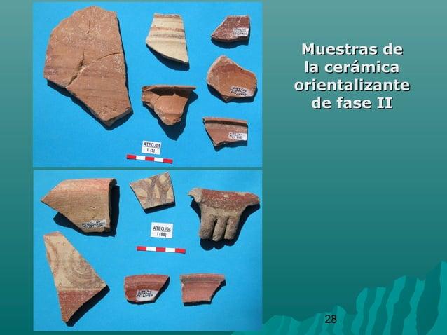 28Muestras deMuestras dela cerámicala cerámicaorientalizanteorientalizantede fase IIde fase II