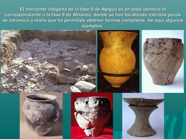 30El horizonte indígena de la fase II de Ategua es en todo idéntico alEl horizonte indígena de la fase II de Ategua es en ...