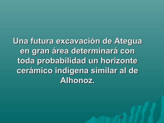 31Una futura excavación de AteguaUna futura excavación de Ateguaen gran área determinará conen gran área determinará conto...