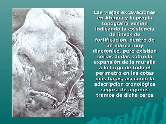 4Las viejas excavacionesLas viejas excavacionesen Ategua y la propiaen Ategua y la propiatopografía veníantopografía venía...
